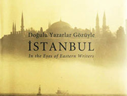 'Doğulu Yazarlar Gözüyle İstanbul' kitabı