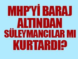 MHP'yi baraj altından Süleymancılar mı kurtardı?