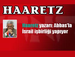 Haaretz yazarı: Abbas'la İsrail işbirliği yapıyor