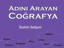 İbrahim Sediyani yazdı: Adını Arayan Coğrafya