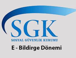 SGK'de e-Bildirge Dönemi başladı