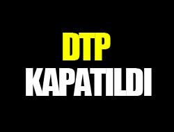 FLAŞ: DTP kapatıldı